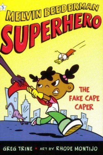 The Fake Cape Caper (Melvin Beederman Superhero, Bk. 5)