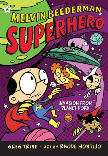 Invasion From Planet Dork (Melvin Beederman Superhero, Bk. 8)
