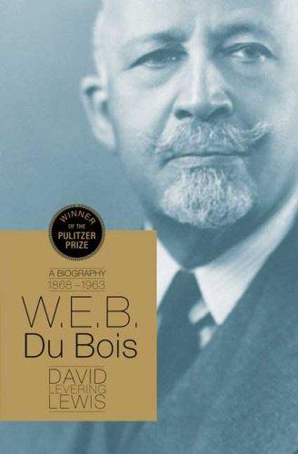 W. E. B. DuBois: A Biography