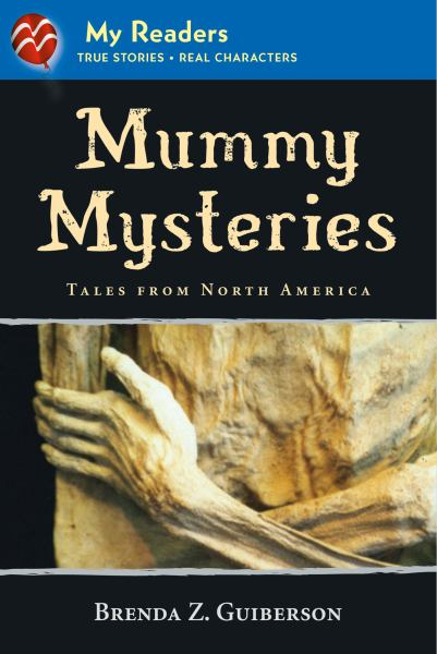 Mummy Mysteries: Tales from North America (My Reader)