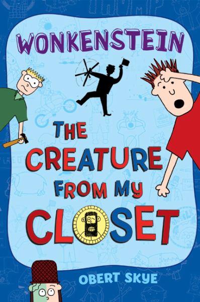 Wonkenstein (Creature From My Closet, Bk. 1)