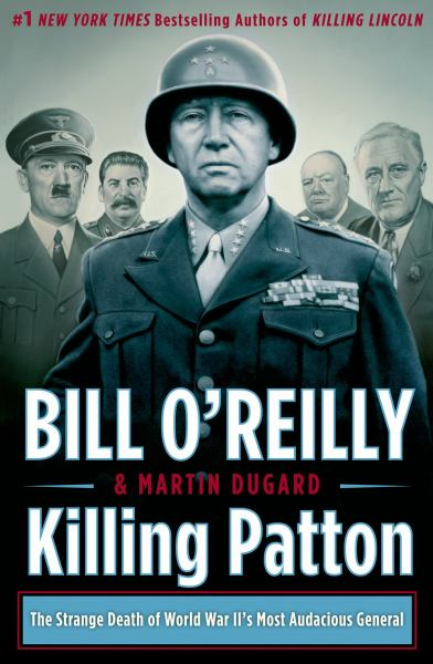 Killing Patton: The Strange Death of World War II's Most Aduacious General