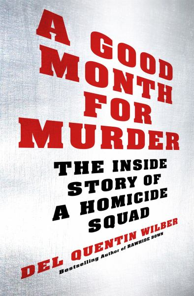 A Good Month for Murder - The Inside Story of a Homicide Squad
