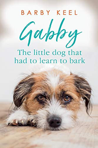 Gabby: The Little Dog That Had to Learn to Bark (Foster Tails, Bk. 1)