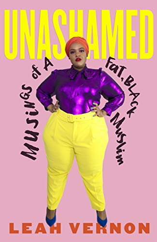 Unashamed: Musings of a Fat, Black Muslim