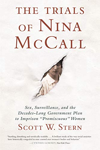 "The Trials of Nina McCall: Sex, Surveillance, and the Decades-Long Government Plan to Imprison ""Promiscuous"" Women"