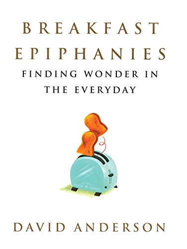 Breakfast Epiphanies: Finding Wonder in the Everyday