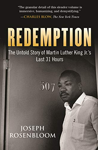 Redemption: The Untold Story of Martin Luther King Jr.'s Last 31 Hours