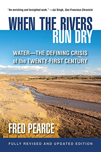 When the Rivers Run Dry, Fully (Revised and Updated Edition)
