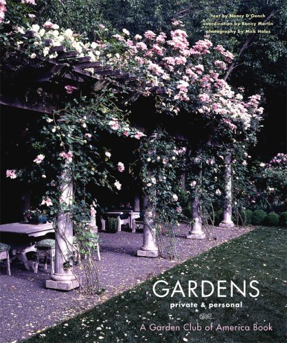 Gardens Private & Personal: A Garden Club of America Book