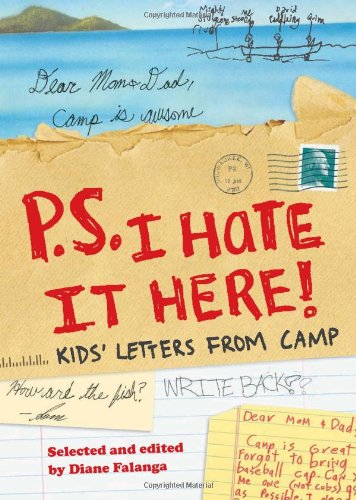 P.S. I Hate It Here!: Kids' Letters from Camp