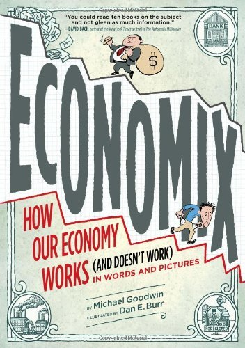 Economix: How Our Economy Works (and Doesn't Work) in Words and Pictures