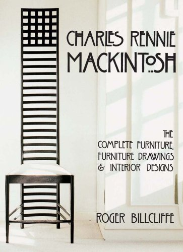 Charles Rennie Mackintosh: The Complete Furniture, Furniture Drawings and Interior Designs