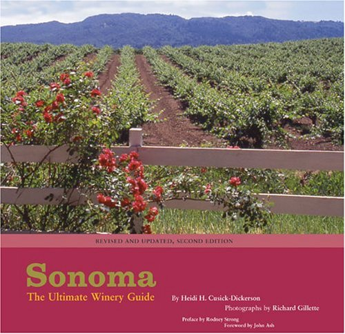 Sonoma: The Ultimate Winery Guide (Revised and Updated, Second Edition)