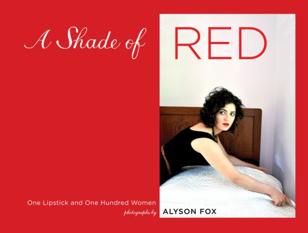 A Shade of Red: One Lipstick and One Hundred Women