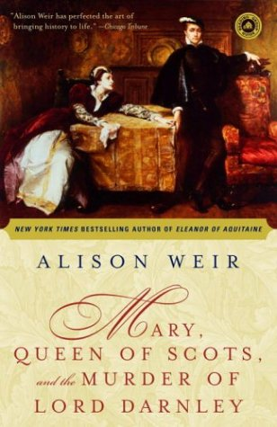 Mary, Queen of Scots, and the Murder of Lord Darnley