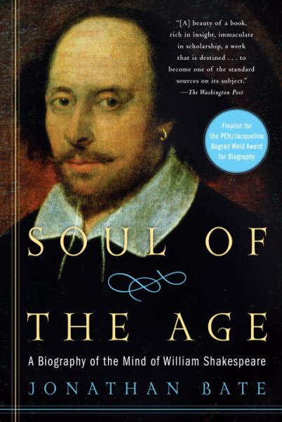 Soul of the Age: A Biography of the Mind of William Shakespeare