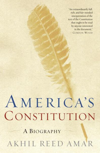 America's Constitution: A Biogrpahy