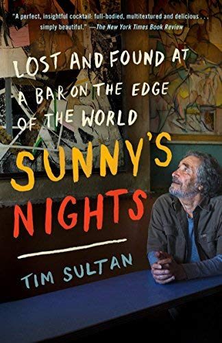 Sunny's Nights: Lost and Found at a Bar on the Edge of the World