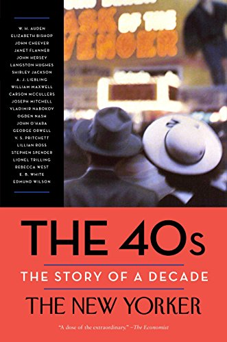 The 40s (New Yorker: The Story of a Decade)