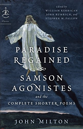 Paradise Regained: Samson Agonistes, and the Complete Shorter Poems