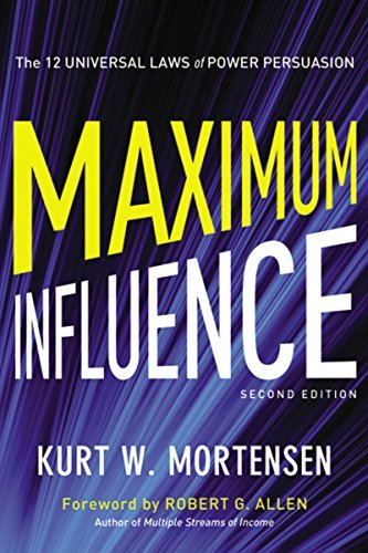 Maximum Influence: The 12 Universal Laws of Power Persuasion (2nd Edition)