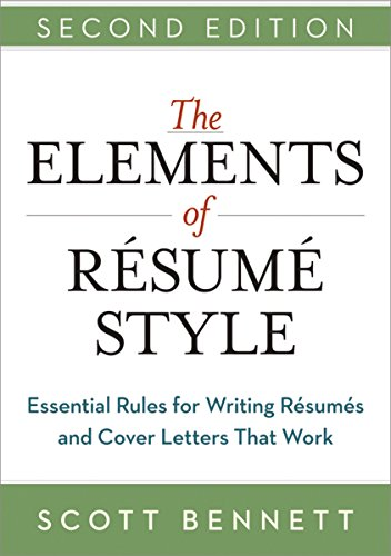The Elements of Resume Style:  Essential Rules for Writing Resumes and Cover Letters That Work (2nd Edition)