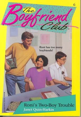 Roni's Two-Boy Trouble (The Boyfriend Club, # 6)