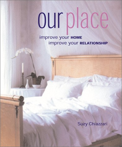 Our Place: Improve Your Home, Improve Your Relationship