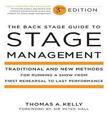 The Back Stage Guide to Stage Management: Traditional and New Methods for Running a Show from First Rehearsal to Last Performance (3rd Edition)