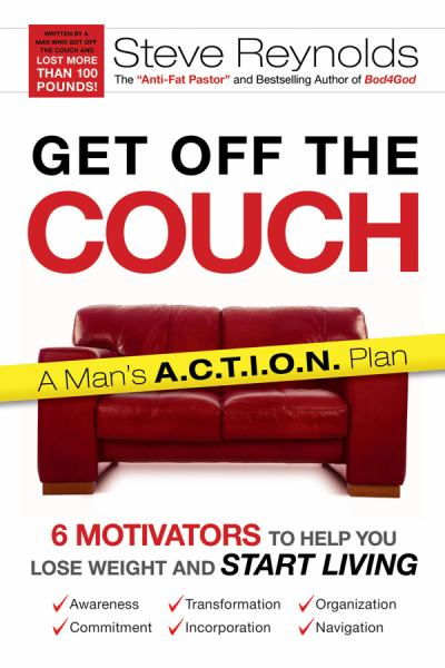 Get off the Couch: Six Motivatiors to Help you Lose Weight and Start Living