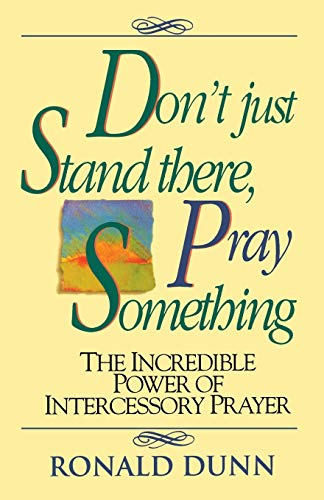 Don't Just Stand There, Pray Something