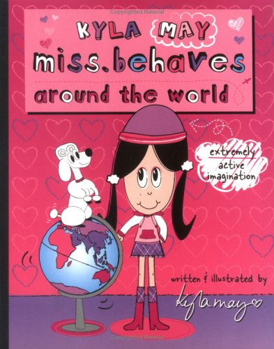 Kyla May Miss. Behavers Around the World