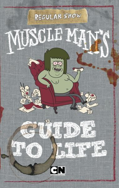 Muscle Man's Guide to Life (Regular Show)
