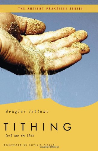 Tithing: Test Me in This (The Ancient Practices Series)