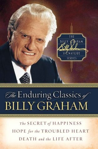 The Enduring Classics of Billy Graham (Billy Graham Signature Series)
