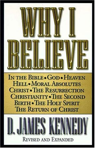 Why I Believe (Revised and Expanded)