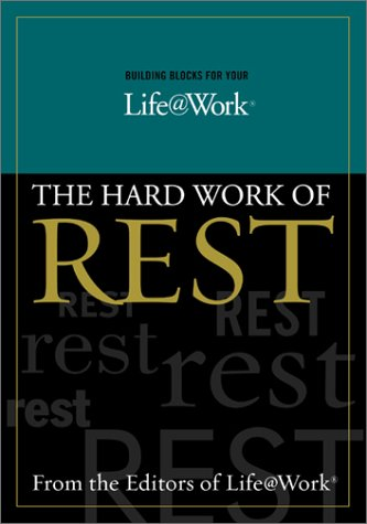The Hard Work of Rest (The Building Block Series)