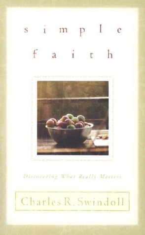 Simple Faith: Rediscovering What Really Matters