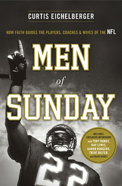Men of Sunday: How Faith Guides the Players, Coaches and Wives of the NFL