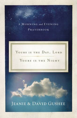 Yours Is the Day, Lord, Yours Is the Night