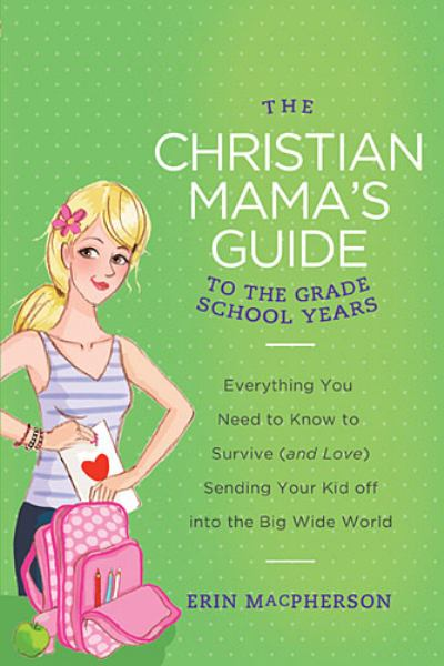 The Christian Mama's Guide to the First School Years