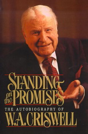 Standing on the Promises: The Autobiography of W. A. Criswell