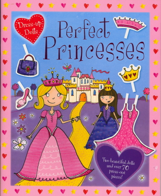 Perfect Princesses (Dress-up Dolls Sticker and Activity Book)