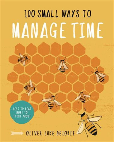 100 Small Ways To Manage Time