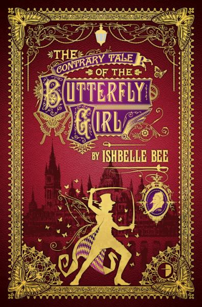 The Contrary Tale of the Butterfly Girl (The Peculiar Adventures of John Loveheart, Esq. Volume 11)