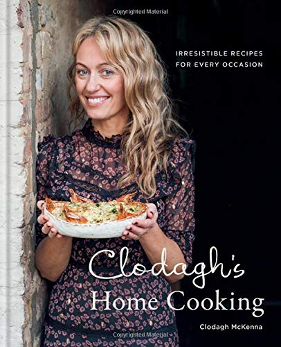 Clodagh's Home Cooking: Irresistible Recipes for Every Occasion