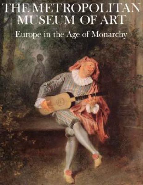 Europe in the Age of Monarchy (The Metropolitan Museum of Art)
