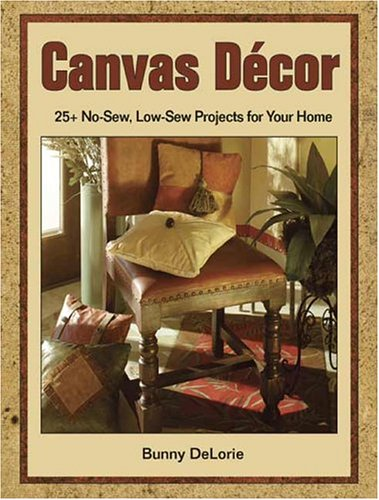Canvas Decor: 25+ No-Sew, Low-Sew Projects For Your Home