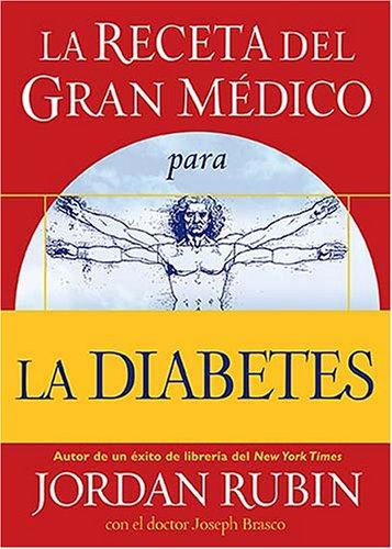 La Diabetes (Receta del Gran Médico)